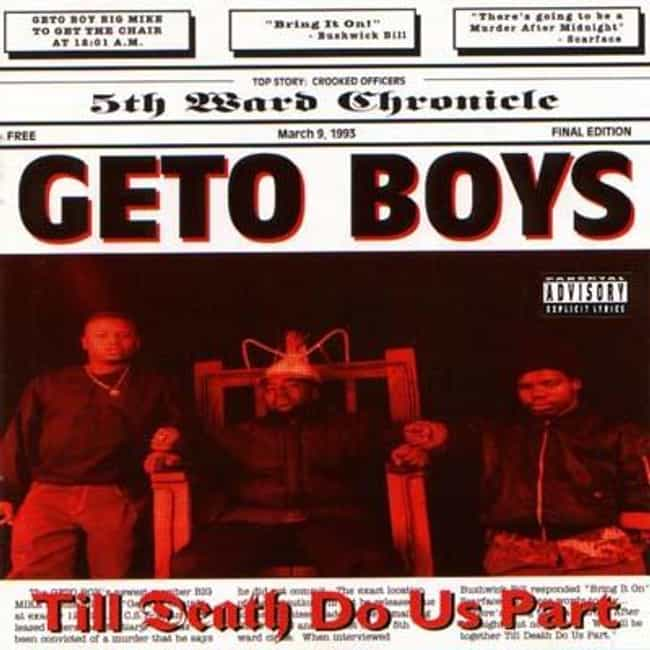 Till Death Do Us Part is listed (or ranked) 3 on the list The Best Geto Boys Albums of All Time