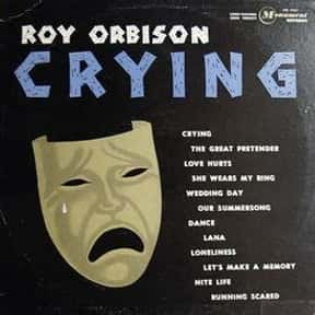 Crying is listed (or ranked) 2 on the list The Best Roy Orbison Albums of All Time