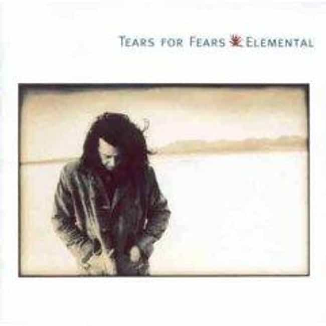 Elemental is listed (or ranked) 4 on the list The Best Tears For Fears Albums of All Time
