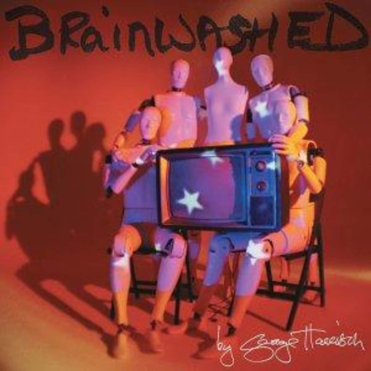 Brainwashed is listed (or ranked) 4 on the list The Best George Harrison Albums of All Time