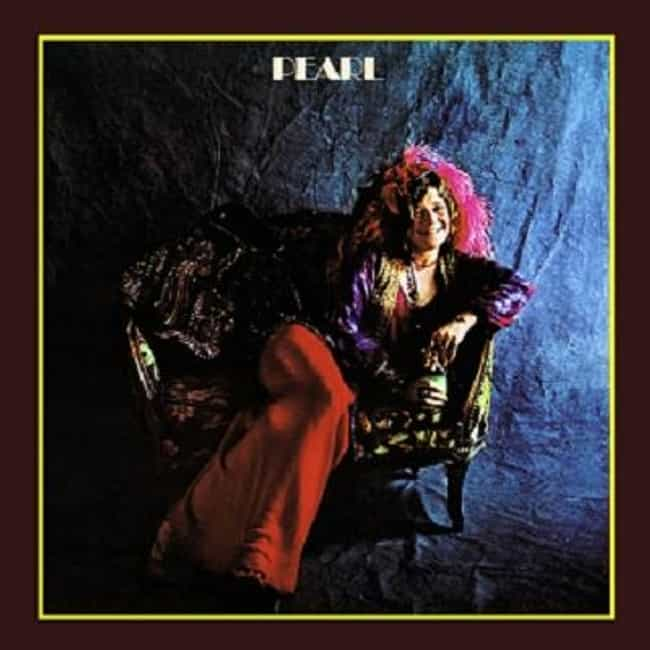 Pearl is listed (or ranked) 1 on the list The Best Janis Joplin Albums of All Time