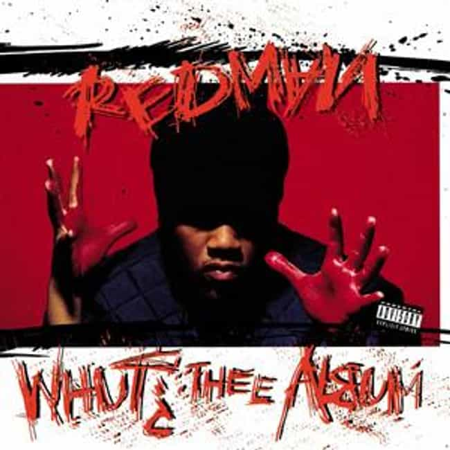 Whut? Thee Album is listed (or ranked) 2 on the list The Best Redman Albums of All Time