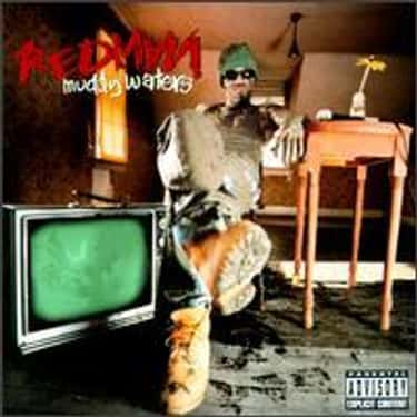 Muddy Waters is listed (or ranked) 1 on the list The Best Redman Albums of All Time