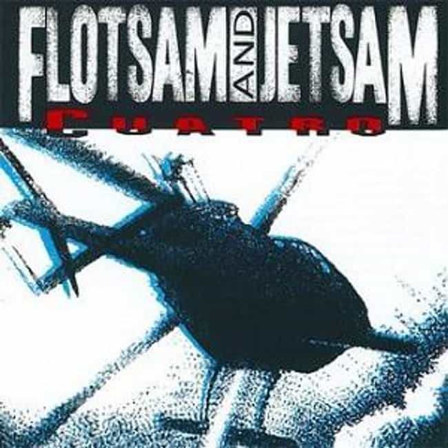 Cuatro is listed (or ranked) 4 on the list The Best Flotsam And Jetsam Albums of All Time