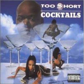 Cocktails is listed (or ranked) 6 on the list The Best Too $hort Albums of All Time