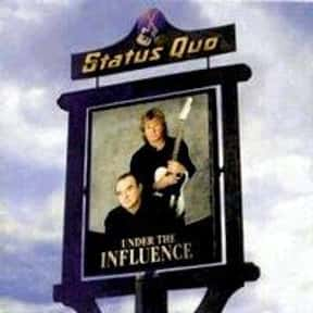 Under the Influence is listed (or ranked) 22 on the list The Best Status Quo Albums of All Time