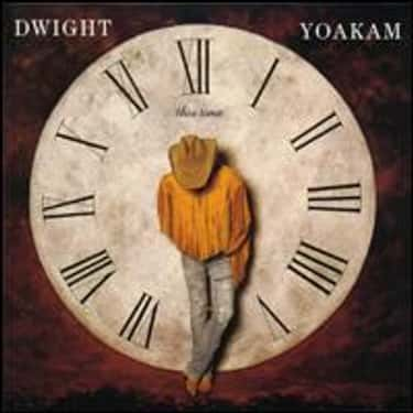 This Time is listed (or ranked) 2 on the list The Best Dwight Yoakam Albums of All Time