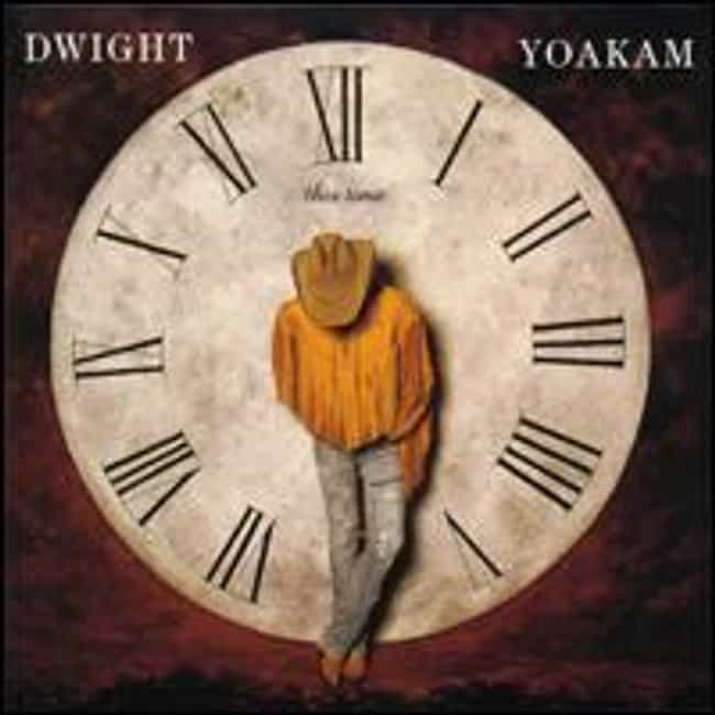 This Time is listed (or ranked) 1 on the list The Best Dwight Yoakam Albums of All Time