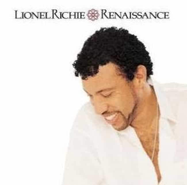 Renaissance is listed (or ranked) 4 on the list The Best Lionel Richie Albums of All Time