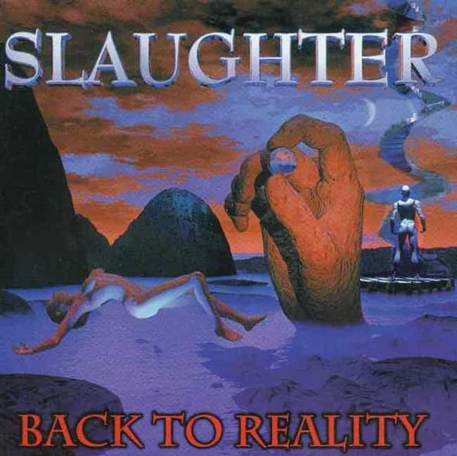 Back to Reality is listed (or ranked) 4 on the list The Best Slaughter Albums of All Time
