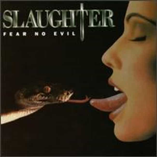 Fear No Evil is listed (or ranked) 3 on the list The Best Slaughter Albums of All Time