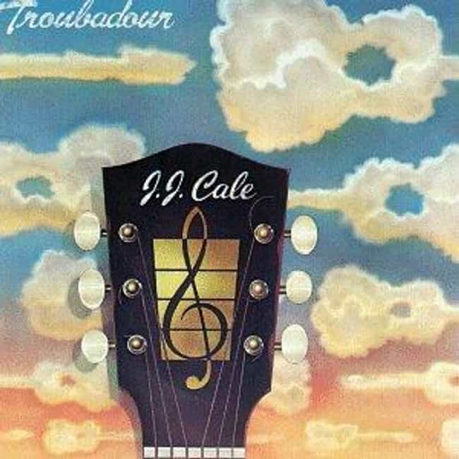 Troubadour is listed (or ranked) 2 on the list The Best J.J. Cale Albums of All Time
