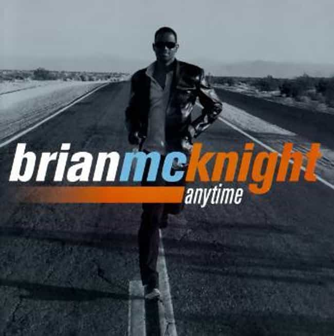 Anytime is listed (or ranked) 3 on the list The Best Brian McKnight Albums of All Time