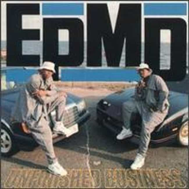 Unfinished Business is listed (or ranked) 4 on the list The Best EPMD Albums of All Time
