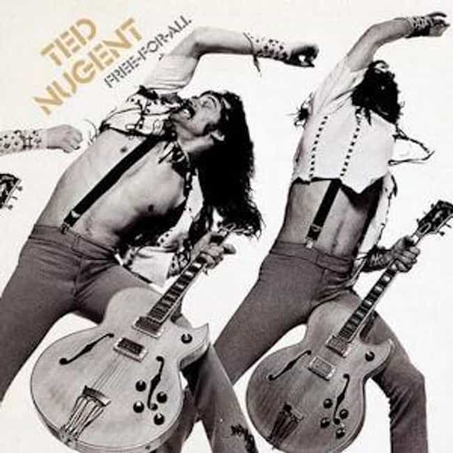 Free-For-All is listed (or ranked) 3 on the list The Best Ted Nugent Albums of All Time