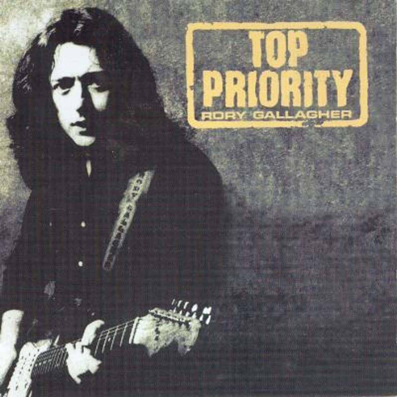 Top Priority is listed (or ranked) 4 on the list The Best Rory Gallagher Albums of All Time