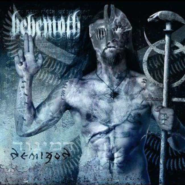 Demigod is listed (or ranked) 2 on the list The Best Behemoth Albums of All Time