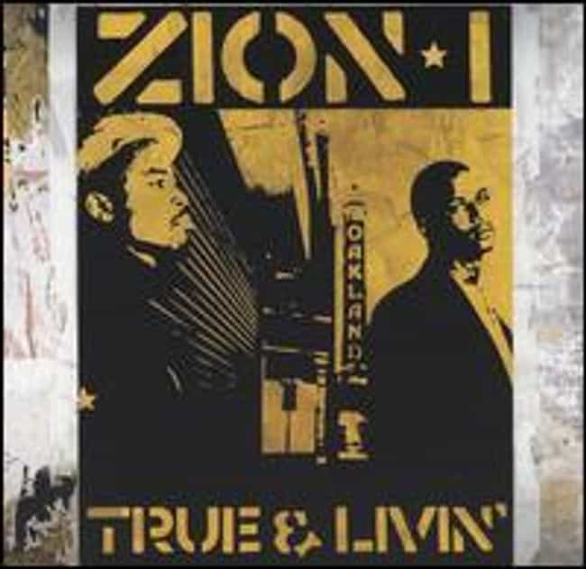 True & Livin' is listed (or ranked) 2 on the list The Best Zion I Albums of All Time