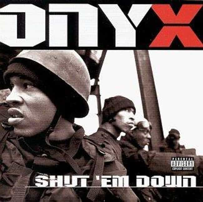 Shut 'em Down is listed (or ranked) 3 on the list The Best Onyx Albums of All Time