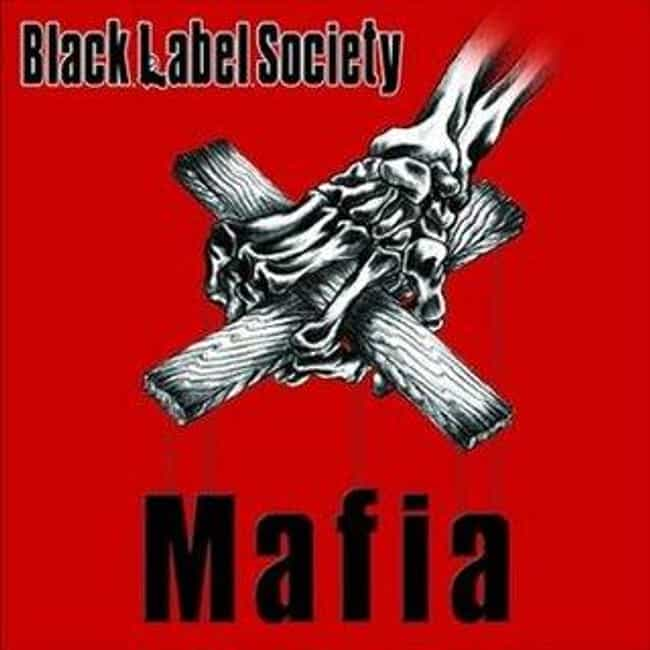 Mafia is listed (or ranked) 2 on the list The Best Black Label Society Albums of All Time