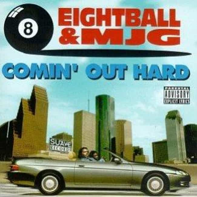 Comin' Out Hard is listed (or ranked) 2 on the list The Best Eightball & MJG Albums of All Time