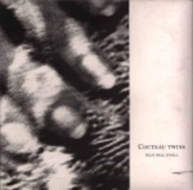 Blue Bell Knoll is listed (or ranked) 4 on the list The Best Cocteau Twins Albums of All Time