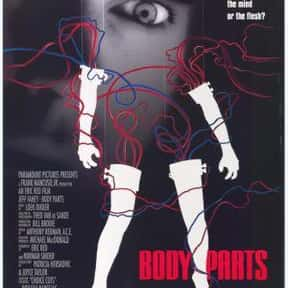 Body Parts is listed (or ranked) 12 on the list The Best Horror Movies About Evil Doctors and Surgeons