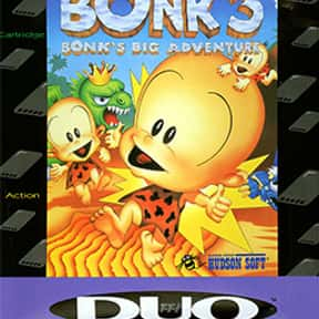 Bonk 3: Bonk's Big Adventure is listed (or ranked) 24 on the list The Best TurboGrafx-16 Games