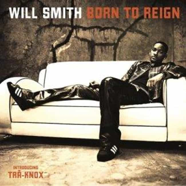 Born to Reign is listed (or ranked) 4 on the list The Best Will Smith Albums of All Time