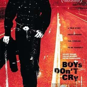 Boys Don't Cry is listed (or ranked) 11 on the list The Most Utterly Depressing Movies Ever Made