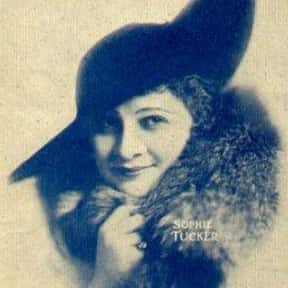 Sophie Tucker is listed (or ranked) 9 on the list Famous People Whose Last Name Is Tucker