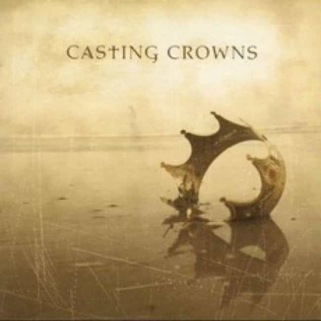 Casting Crowns is listed (or ranked) 1 on the list The Best Casting Crowns Albums of All Time
