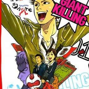 Giant Killing is listed (or ranked) 24 on the list The Best Anime Like Kuroko's Basketball