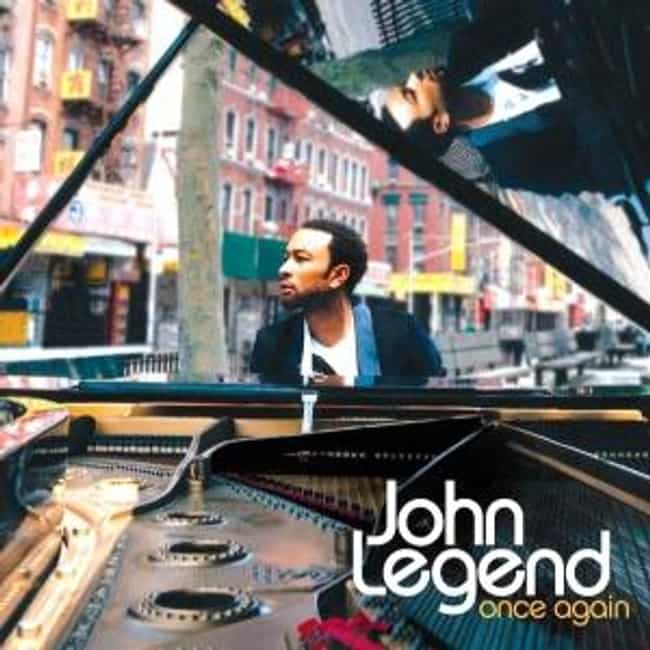 Once Again is listed (or ranked) 2 on the list The Best John Legend Albums of All Time