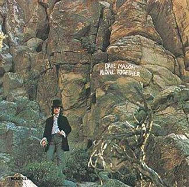 Alone Together is listed (or ranked) 1 on the list The Best Dave Mason Albums of All Time
