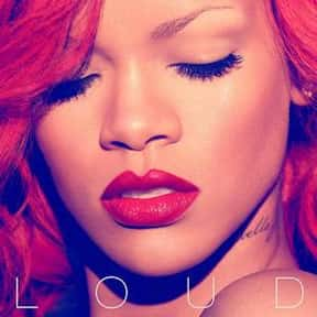 Loud [2010] is listed (or ranked) 11 on the list The Greatest Pop Albums Of The 2010s, Ranked
