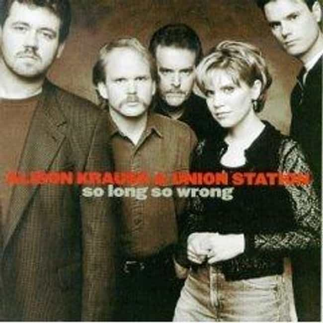 So Long So Wrong is listed (or ranked) 2 on the list The Best Alison Krauss Albums of All Time