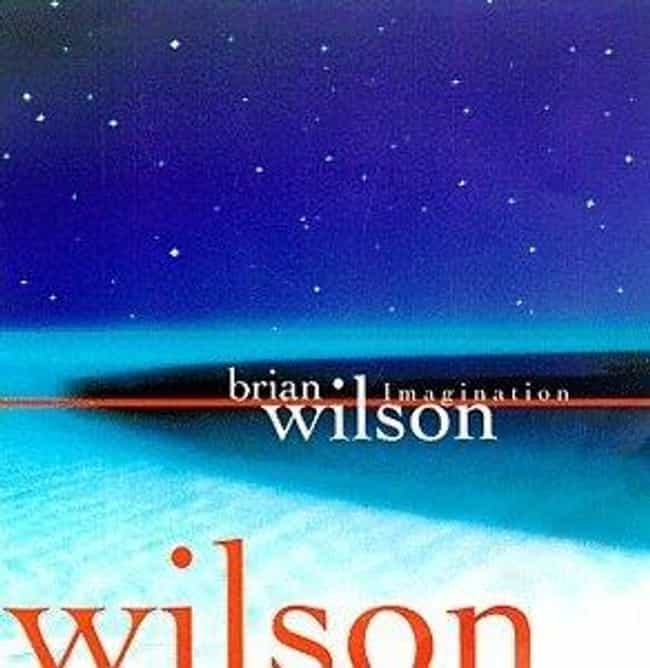 Imagination is listed (or ranked) 4 on the list The Best Brian Wilson Albums of All Time