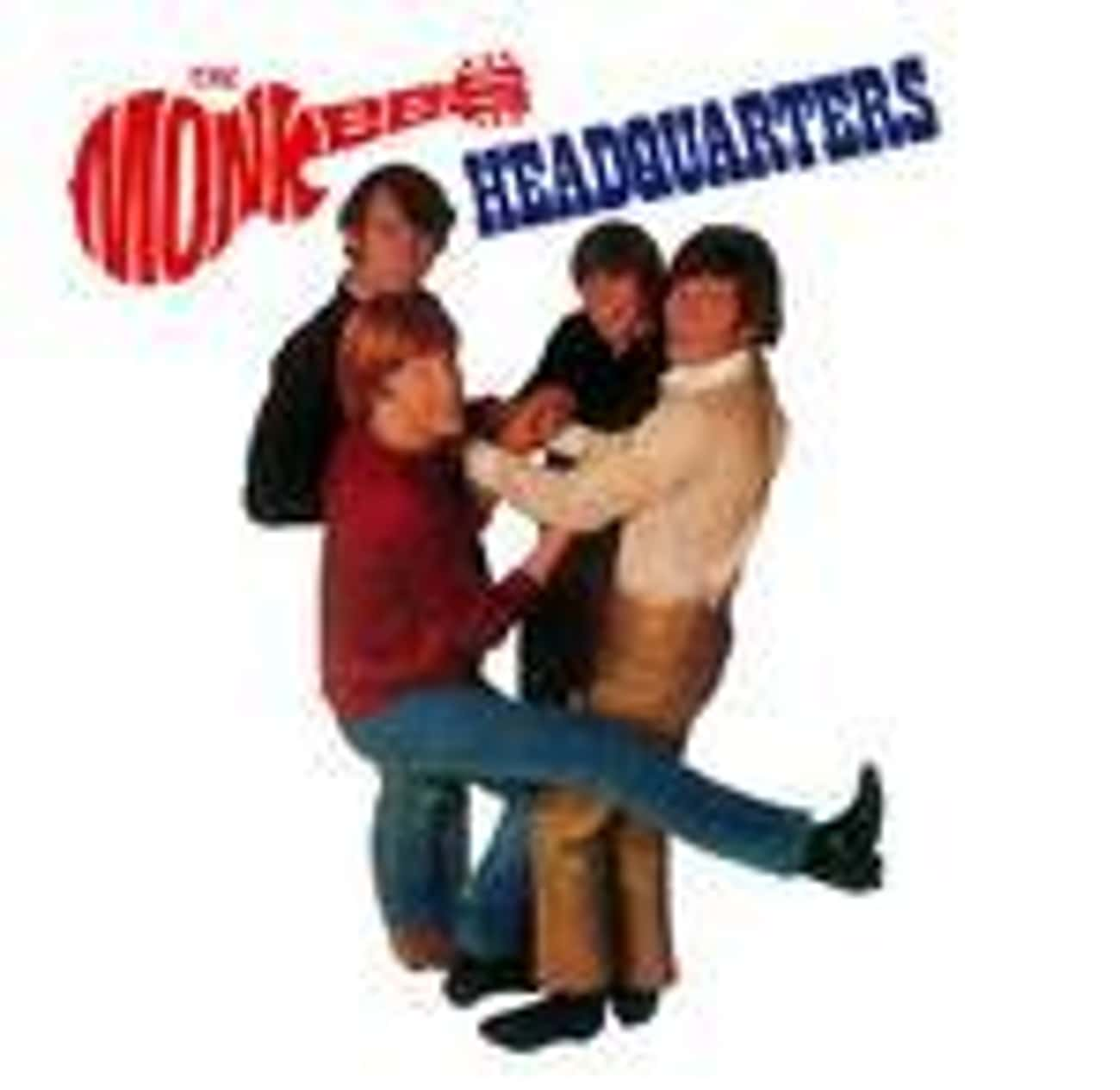 Headquarters is listed (or ranked) 2 on the list The Best Monkees Albums of All Time