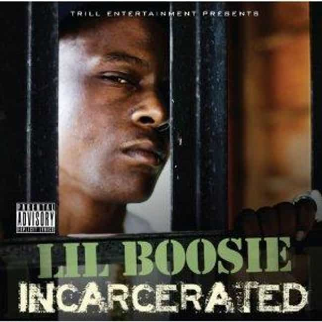 Incarcerated is listed (or ranked) 3 on the list The Best Lil Boosie Albums of All Time