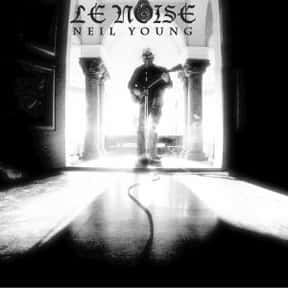 Le Noise is listed (or ranked) 23 on the list The Best Neil Young Albums of All Time