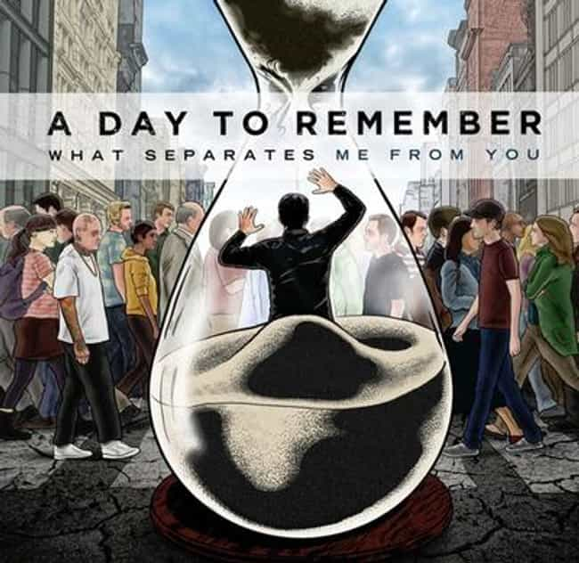 What Separates Me from Y... is listed (or ranked) 2 on the list The Best A Day To Remember Albums of All Time