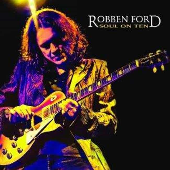 Soul on Ten is listed (or ranked) 4 on the list The Best Robben Ford Albums of All Time