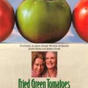 Fried Green Tomatoes is listed (or ranked) 2 on the list The Best Movies About Life in the South