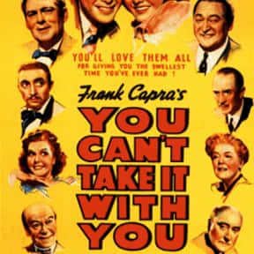 You Can't Take It With You is listed (or ranked) 11 on the list The Best '30s Romantic Comedies