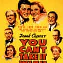 You Can't Take It With You is listed (or ranked) 20 on the list The Greatest Classic Romance Movies