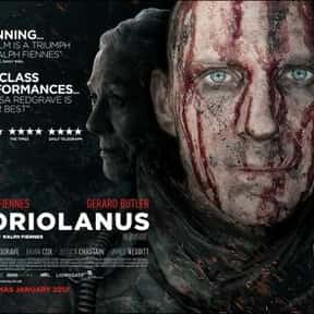 Coriolanus is listed (or ranked) 13 on the list The Best Ralph Fiennes Movies