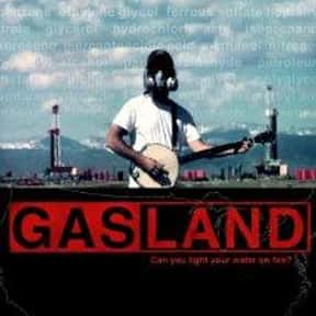 Gasland is listed (or ranked) 22 on the list Life-Changing Documentaries You've Got to See