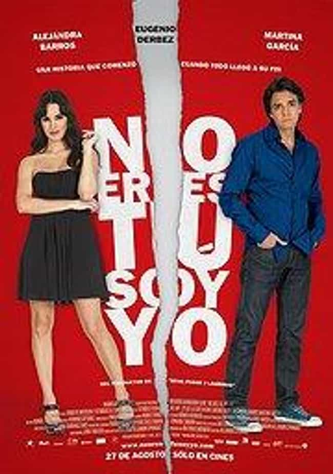 No Eres Tu, Soy Yo is listed (or ranked) 4 on the list The Best Eugenio Derbez Movies