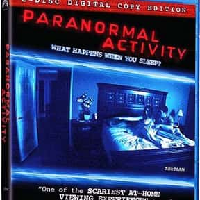 Paranormal Activity is listed (or ranked) 23 on the list Horror Movie Set-Ups You'd Least Like to Be Trapped In